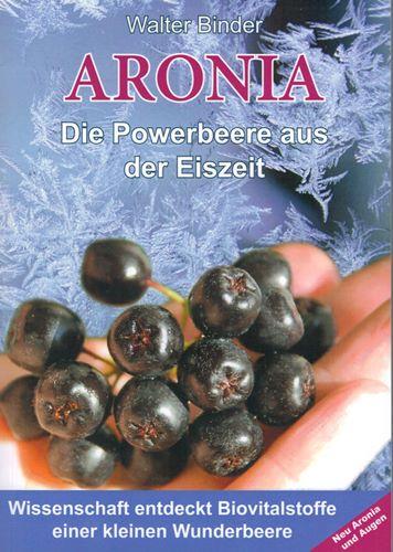 Buch von Walter Binder über die Aroniabeere mit dem Titel - Aronia die Powerbeere aus der Eiszeit