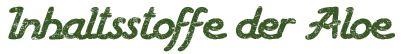 Inhaltsstoffe der Aloe