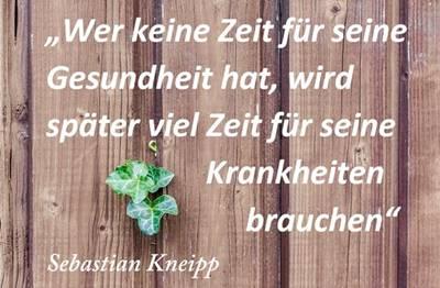 Spruch von Sebastian Kneipp: Wer keine Zeit für seine Gesundheit hat, wird später viel Zeit für seine Krankheiten brauchen