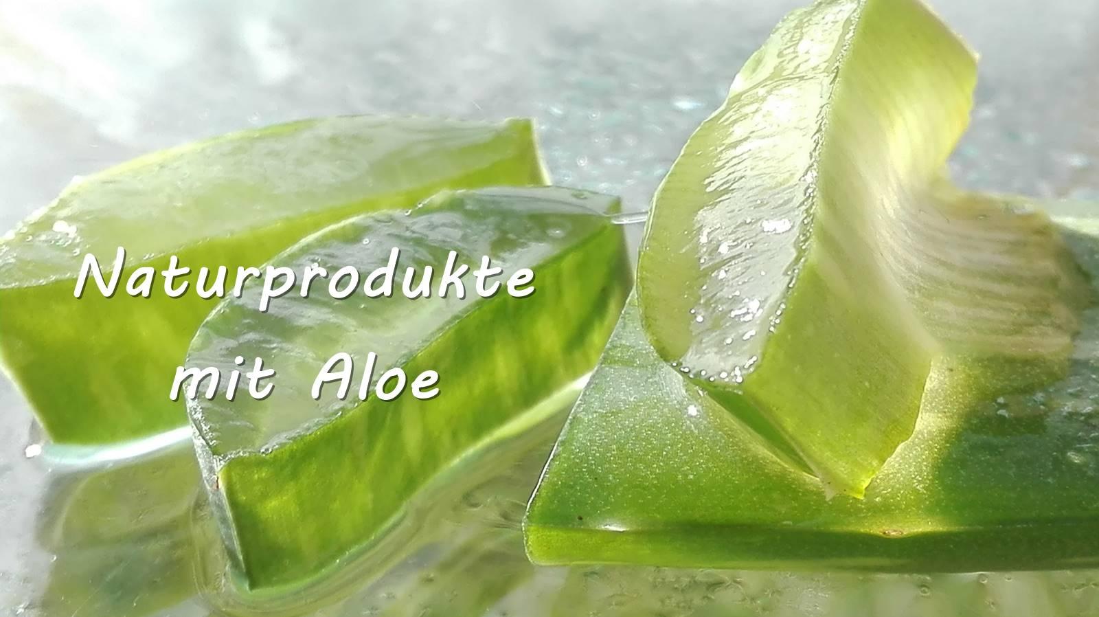 Naturprodukte mit Aloe